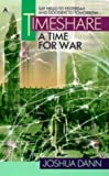 img - for By Joshua Dann Timeshare: A Time for War (Timeshare Trilogy, 3) (1st Printing) [Mass Market Paperback] book / textbook / text book
