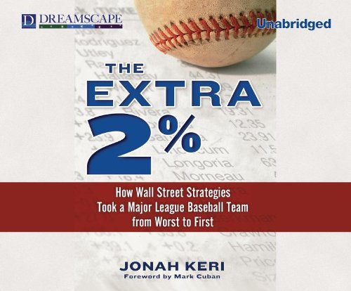 The Extra 2%: How Wall Street Strategies Took a Major League Baseball Team from Worst to First: Jonah Keri: 9781611203097: Amazon.com: Books