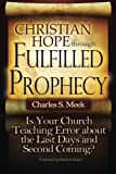 img - for Christian Hope through Fulfilled Prophecy: Is Your Church Teaching Error about the Last Days and Second Coming? The Surging Preterist Challenge to Eschatology book / textbook / text book