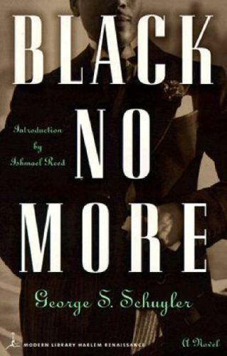 Black No More: Being an Account of the Strange and Wonderful Workings of Science in the Land of the Free (Modern Library)