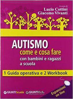 Autismo come e cosa fare con bambini e ragazzi a scuola. 1 Guida