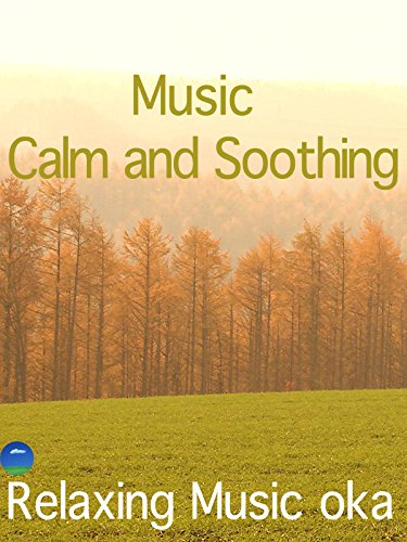 Calm and Soothing Music〜Soft and Peaceful Instrumental Music