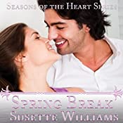 Spring Break: Seasons of the Heart, Book 3 | Susette Williams