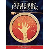 Shamanic Journeying: A Beginner's Guideby Sandra Ingerman
