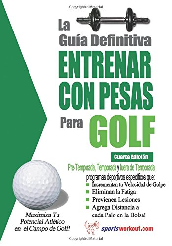 La guia definitiva - Entrenar con pesas para golf
