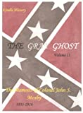 img - for The Gray Ghost 1861-1864 (Continued from Volume One, Mosby's Raiders (Kindle History) book / textbook / text book