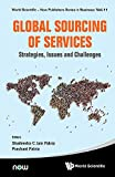 Global Sourcing of Services:Strategies, Issues and Challenges (World Scientific-Now Publishers Series in Business)