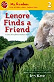 Lenore Finds a Friend: A True Story from Bedlam Farm (My Readers. Level 2)