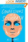 Confessions of a Sociopath: A Life Sp...