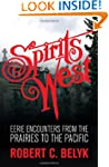 Spirits of the West: Eerie Encounters...