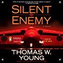 Silent Enemy (       UNABRIDGED) by Thomas W. Young Narrated by Scott Brick