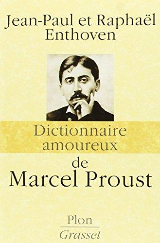 Dictionnaire Amoureux De Marcel Proust Prix F Mina Essai 2013