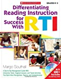 Differentiating Reading Instruction for Success With RTI: A Day-to-Day Management Guide With Interactive Tools, Targeted Lessons, and Tiered ... Word Recognition, Fluency, and Comprehension