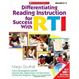 Differentiating Reading Instruction for Success With RTI: A Day-to-Day Management Guide With Interactive Tools, Targeted Lessons, and Tiered Activities, That Build Word Recognition, Fluency, and Comprehension: Grades K-3by Margo Southall