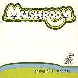 Analog Hi Fi Surprise by Mushroom