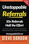 Unstoppable Referrals: 10x Referrals...