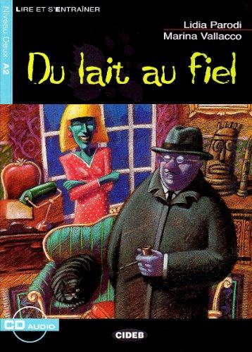 Du Lait Au Fiel (Lire Et S'Entrainer) (French Edition)
