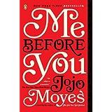 Me Before You: A Novel ~ Jojo Moyes
