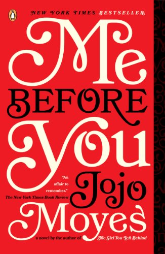 A NY Times bestseller with 2700+ 5-star reviews & more than one million copies sold, and here's a BEST PRICE EVER on Me Before You: A Novel By Jojo Moyes