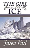 img - for The Girl in the Ice (A Stephen Attebrook mystery) book / textbook / text book