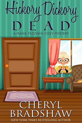 ebook: Hickory Dickory Dead (Maisie Fezziwig Book 1) (B01G7LCUBW)