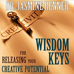 Wisdom Keys for Releasing Your Creative Potential | [Jasmine Renner]