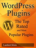 WordPress Plugins the Top Rated and Most Popular Plugins (English Edition)