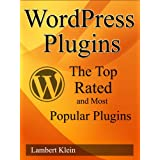 WordPress Plugins the Top Rated and Most Popular Pluginsby Lambert Klein