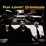 Fun Lovin Criminals - Com Find Yourself