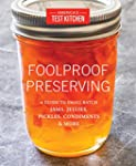 Foolproof Preserving: A Guide to Smal...