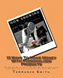 img - for 15 Ways To Make Money With Personalized Products: The Definitive Resource System That Shows You How To Make Instant Income By Creating Personalized Products And Selling Them Online book / textbook / text book
