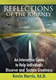 img - for Reflections of the Journey: An Interactive Guide to Help Individuals Discover and Sustain Greatness book / textbook / text book