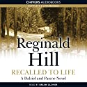 Recalled to Life (       UNABRIDGED) by Reginald Hill Narrated by Brian Glover