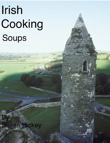 Irish Cooking (Soups Book 2) by Susan Hickey