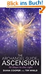 The Archangel Guide to Ascension: 55...