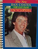 img - for The New Dan Coates Very Easy Piano Encyclopedia [ 1985 ] (Includes: Born Free, Chariots of Fire, Evergreen, Eye of the Tiger, Girls Just Want to Have Fun, I Get a Kick Out of You, I Left My Heart in San Francisco, Karma Chameleon, Killing Me Softly With His Song, New York, New York, The Rose, Send in the Clowns, That's What Friends Are For, Time in A Bottle, and many more!) book / textbook / text book