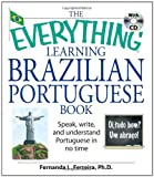 The Everything Learning Brazilian Portuguese Book: Speak, Write, and Understand Basic Portuguese in No Time (Everything: Language and Literature)