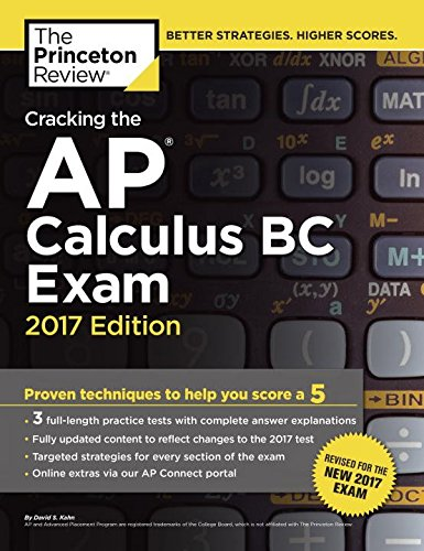 Cracking the AP Calculus BC Exam, 2017 Edition: Proven Techniques to Help You Score a 5 (College Test Preparation)