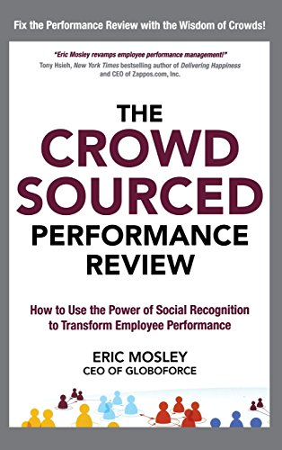 The Crowdsourced Performance Review: How to Use the Power of Social Recognition to Transform Employee Performance PDF