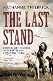 Last Stand: Custer, Sitting Bull and the Battle of the Little Big Horn (0099521245) by Philbrick, Nathaniel