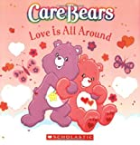 Care Bears: Love Is All Around (Care Bears 8x8) (0439789303) by Sander, Sonia
