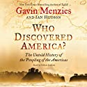 Who Discovered America?: The Untold History of the Peopling of the Americas (       UNABRIDGED) by Gavin Menzies, Ian Hudson Narrated by Gildart Jackson