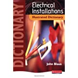Electrical Installations Illustrated Dictionaryby John Blaus