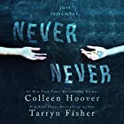 Never Never: Part One (       UNABRIDGED) by Colleen Hoover, Tarryn Fisher Narrated by Kevin Free, Elizabeth Evans