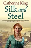 Silk and Steel (1847441653) by King, Catherine