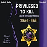 Privileged to Kill: An Undersheriff Bill Gastner Mystery #5 (       UNABRIDGED) by Steven F. Havill Narrated by Rusty Nelson