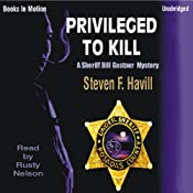 Privileged to Kill: An Undersheriff Bill Gastner Mystery #5 | [Steven F. Havill]