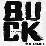 Buck: A Memoir | MK Asante