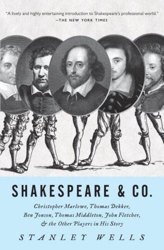 Shakespeare & Co.: Christopher Marlowe, Thomas Dekker, Ben Jonson, Thomas Middleton, John Fletcher and the Other Players in His Story (Vintage)