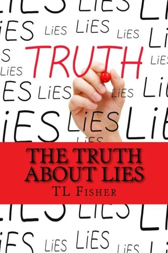 The Truth About Lies (The Whole Truth Series) (Volume 2)